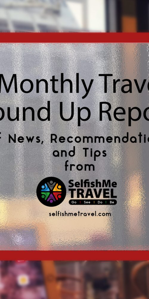 Monthly Travel Industry News on SelfishMe Travel blog