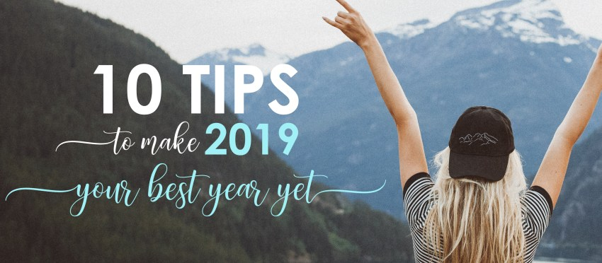 10 Tips To Start Off 2019 And Make It Your Best Year Yet Self Love