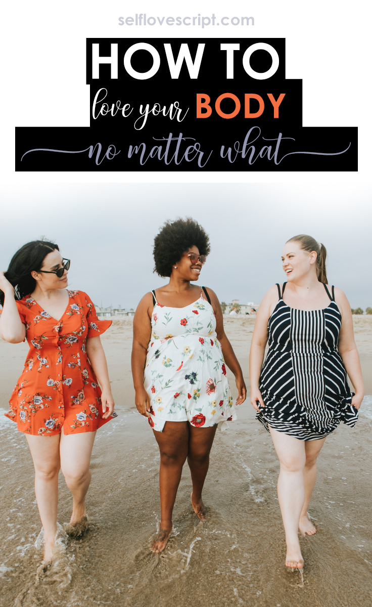 how to love your body no matter what