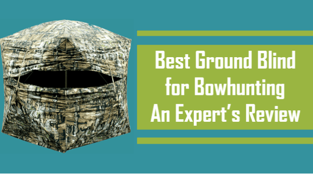 Best ground blind for bowhunting -Selfpatron