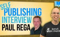 self publishing interview with Paul Rega