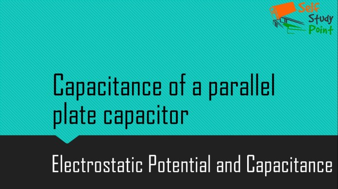 Capacitance of a parallel plate capacitor
