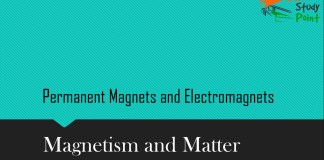 Permanent Magnets and Electromagnets