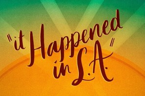 IT HAPPENED IN LA – A Review by Cynthia Flores