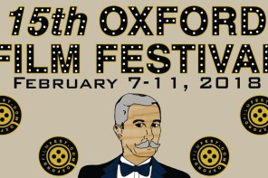 2018 Oxford Film Festival Announces Added Films and Filmmaker Panels for Festival