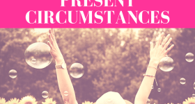 """girl wearing hat is standing in a field of sunflowers and bubbles with her hands raised with pink overlay and white text that reads, """"How to Overcome Your Past and Present Circumstances"""""""