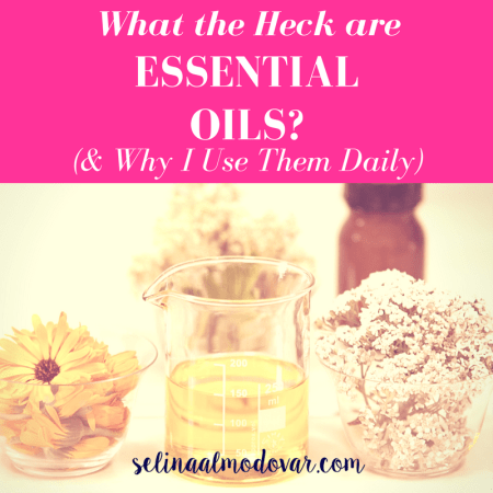 What the Heck are Essential Oils- - By Selina Almodovar - Christian Relationship Blogger + Christian Relationship Coach