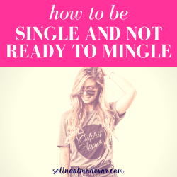 "girl wearing sunglasses smiles and looks down while combing her fingers through one side of her hair with pink overlay and white text that reads, ""How to Be Single and Not Ready to Mingle"""