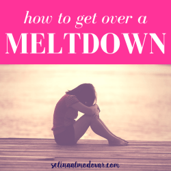 "girl sitting on dock with her head in her hands with pink overlay and white text that reads, ""How to Get Over a Meltdown"""
