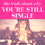 The Truth About Why You're Still Single