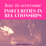 How to Overcome Insecurities In Relationships