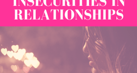 """girl staring at ground with messy long hair and lights in the shapes of hearts towards the background with pink overlay and white text that reads, """"How to Overcome Insecurities In Relationships"""""""