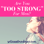"""woman in sunglasses looking out with pink border and white text, """"Are You Too Strong For Men?"""""""