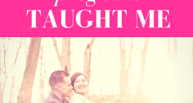 """husband hugging pregnant wife from behind while looking at each other and smiling with pink overlay and white text that reads, """"What Becoming Pregnant Taught Me"""""""
