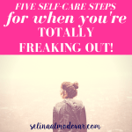"""girl with messy bun wearing hoodie looking out to her side in a snowy place with pink overlay and white text that reads, """"5 Self-Care Tips for When You're Totally Freaking Out!"""""""