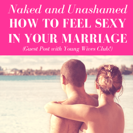 """man and woman wearing swimsuits overlooking a body of water with woman hugging man from behind with pink overlay and white text that reads, """"Naked and Unashamed_ How to Feel Sexy in Your Marriage"""""""