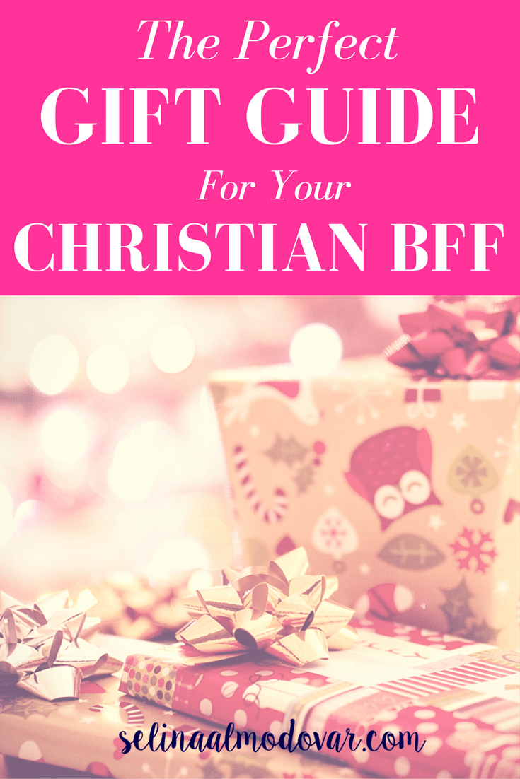 The Perfect Gift Guide for Your Christian BFF- By Selina Almodovar - Christian Relationship Blogger - Christian Relationship Coach