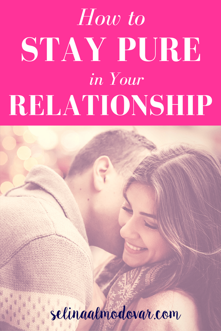 How To Stay Pure In Your Relationship