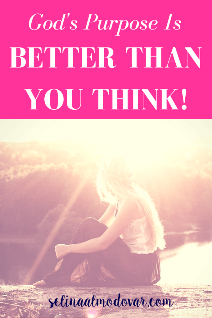 God's Purpose Is Better Than You Think_ By Katie Puzzutto _ Selina Almodovar _ Christian Relationship Blogger - Christian Relationship Coach