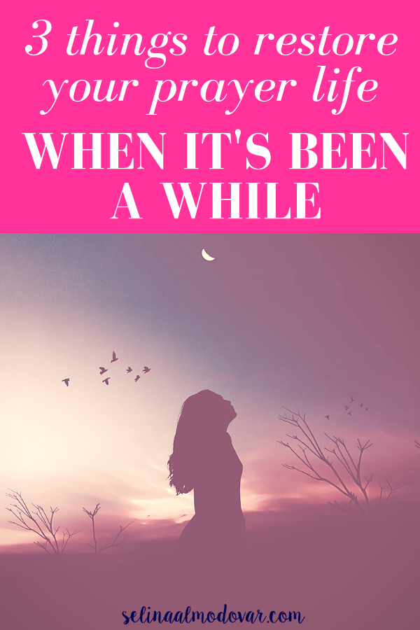 """silhouette of woman looking up at sky as the sun sets in the background with birds flying in pink overlay with white text that reads, """"3 Things You Need to Restore Your Prayer Life When It's Been a While"""""""
