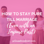 """man and woman wearing paint stained clothing stands apart while holding hands with pink overlay and white text that reads, """"How to Stay Pure Till Marriage (Even With An Impure Past)"""""""