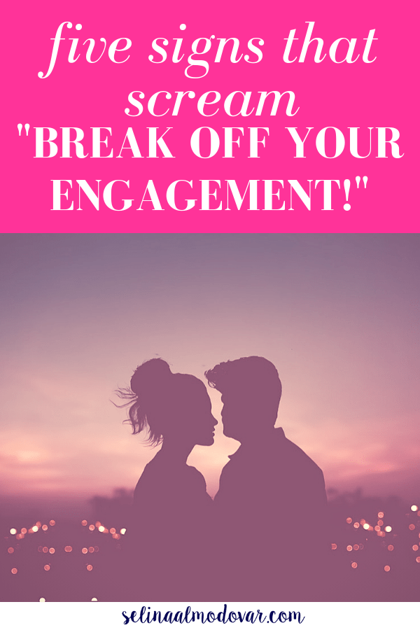 """silhouette of girl with top bun faces guy while standing on a hill overlooking a cityscape in pink overlay with white text that reads, """"Five Signs that Screams, 'Break Off Your Engagement!"""""""