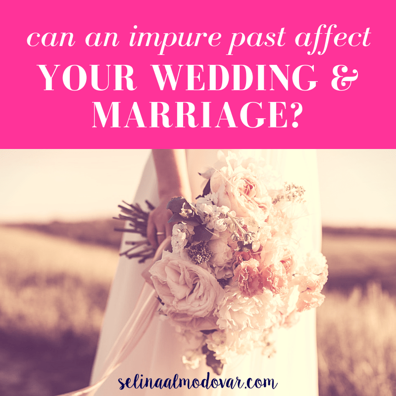 """woman dressed in a wedding dress holding a fresh bouquet of flowers while also wearing a gold wedding ring stands in an open field with pink overlay and white text that reads, """"Can An Impure Past Affect Your Wedding & Marriage?"""""""