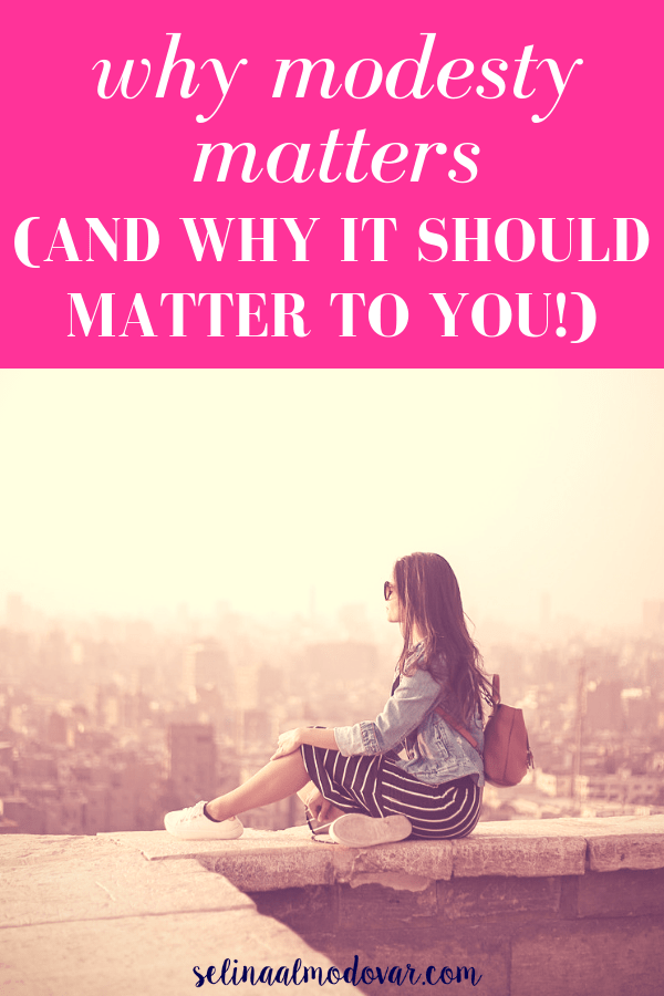 """girl wearing a long dress and jean jacket with sunglasses sits and overlooks a cityscape with pink overlay and white text that reads, """"Why Modesty Matters and Why It Should Matter to You!"""""""