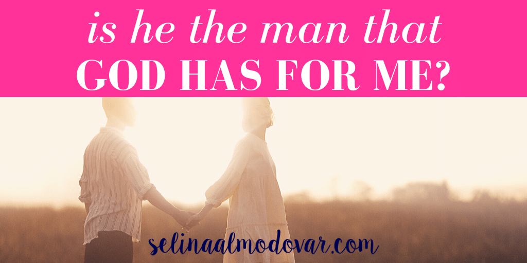 Is He The Man That God Has For Me?