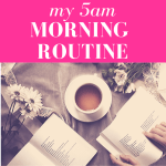 "a flat lay of a cup of tea, some open faced books and bunches of daises with pink overlay and white text that reads, ""My 5am morning routine"""