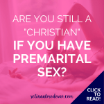 "girl laying on the bed with her arm over her head touching her forehead with pink overlay and white text that reads, ""Are You Still A 'Christian' If You Have Premarital Sex?"""