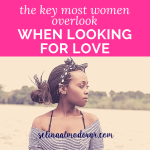 """young girl sitting next to a lake setting looking to her left into the distance with a solemn facial expression with pink overlay and white text that reads, """"The Key Most Women Overlook When Looking For Love"""""""