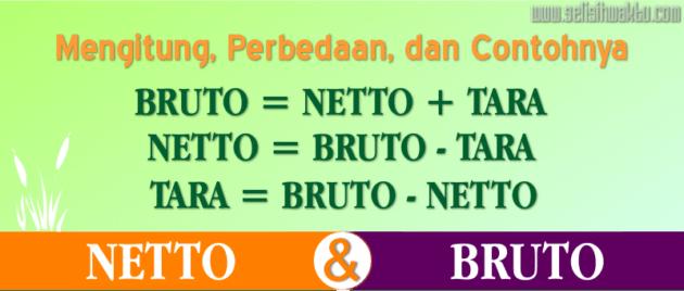 √ Perbedaan Netto, Bruto, Tara Dan Contohnya