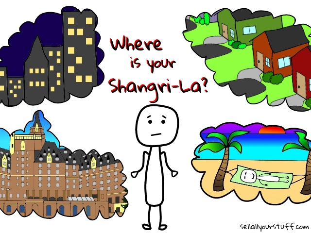 find your Shangri-La, with sellallyourstuff.com