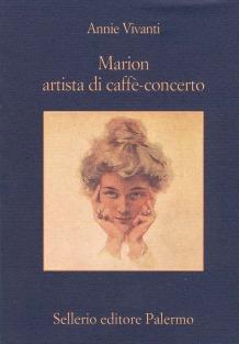 Marion artista di caffconcerto di Annie Vivanti  Sellerio