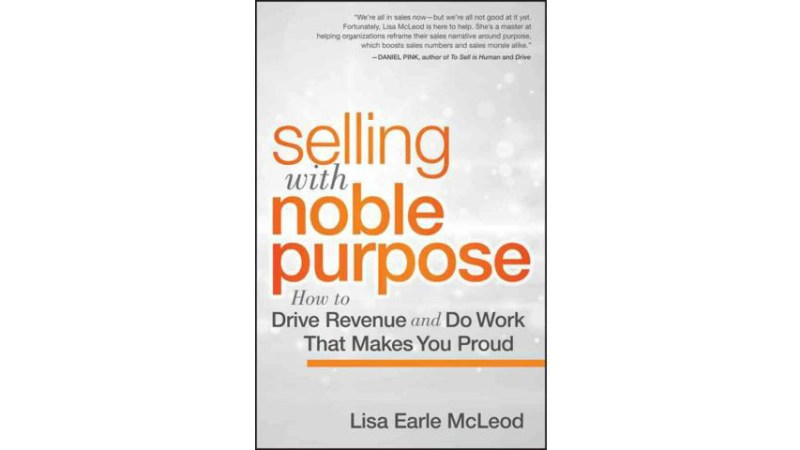Selling with Noble Purpose (Book Summary)