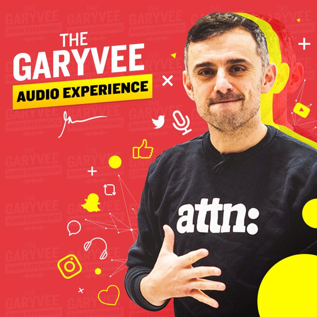 The GaryVee Audio Experience Podcast
