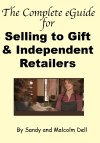 The Complete eGuide for Selling to Gift and Independent Retailers