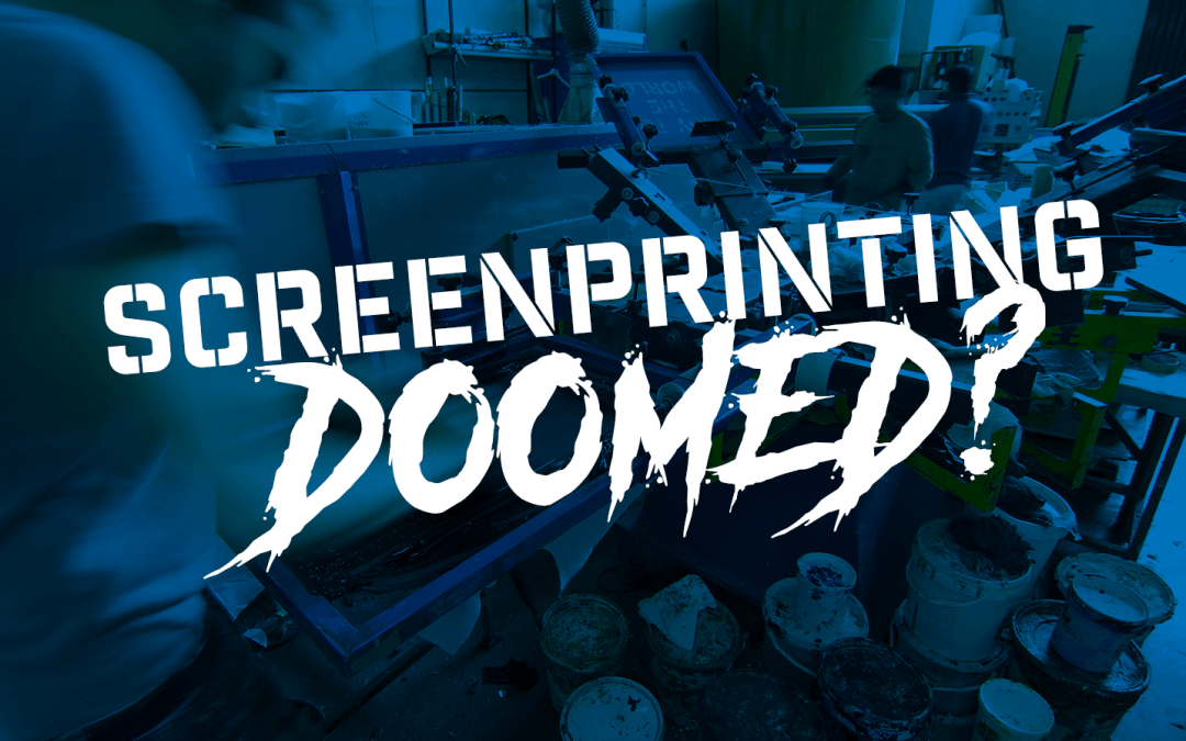 Screenprinters face extinction?