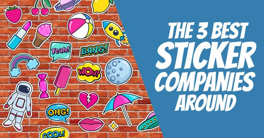 The Best Sticker Companies 2019