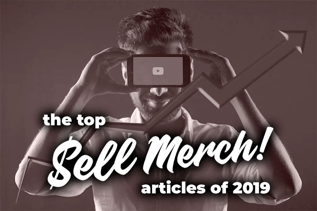 Top 2019 Custom Merch Articles