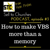 PODCAST: Make Vacation Bible School (VBS) more than a happy memory for your churches