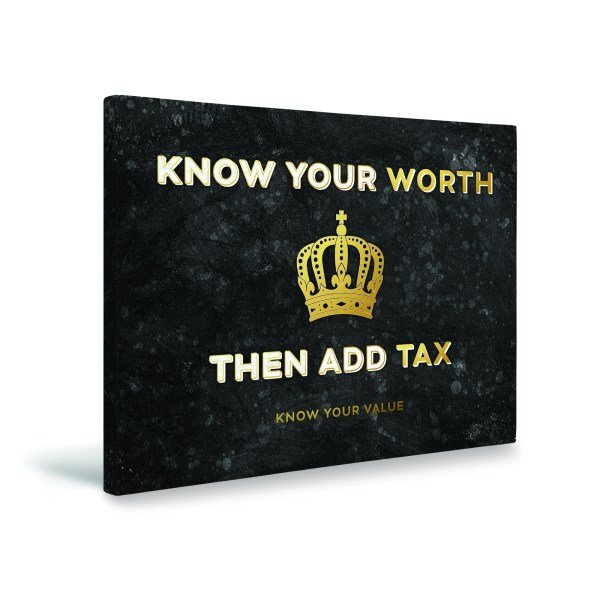Know Your Worth. Then Add Tax Canvas (Product Image)