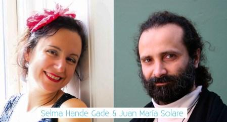 Selma Hande Gade & Juan María Solare