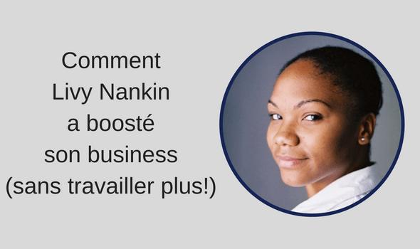 Tu veux développer ton business, gagner plus, mais mieux, en y passant moins de temps? Voilà comment Livy a fait, en augmentant les abonnés à sa newsletter.