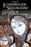 La construcción de la sexualidad y los géneros en tiempos de cambio
