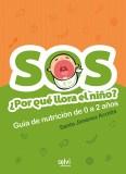 SOS: ¿Por qué lloran los niños?: guía de nutrición de 0 a 2 años