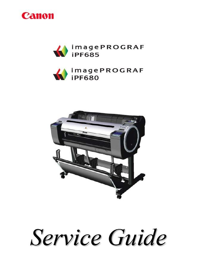Canon imagePROGRAF iPF685 Service Manual and Repair GUide