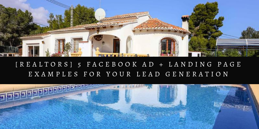 [Realtors] 5 Facebook Ad + Landing Page Examples For Your Lead Generation