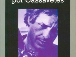 590) CASSAVETES POR CASSAVETES